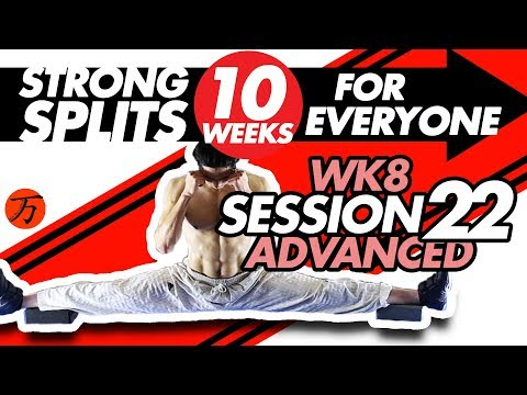 How to do the splits - Wk8 #22, best ADVANCED flexibility exercises FULL WORKOUT SESSION