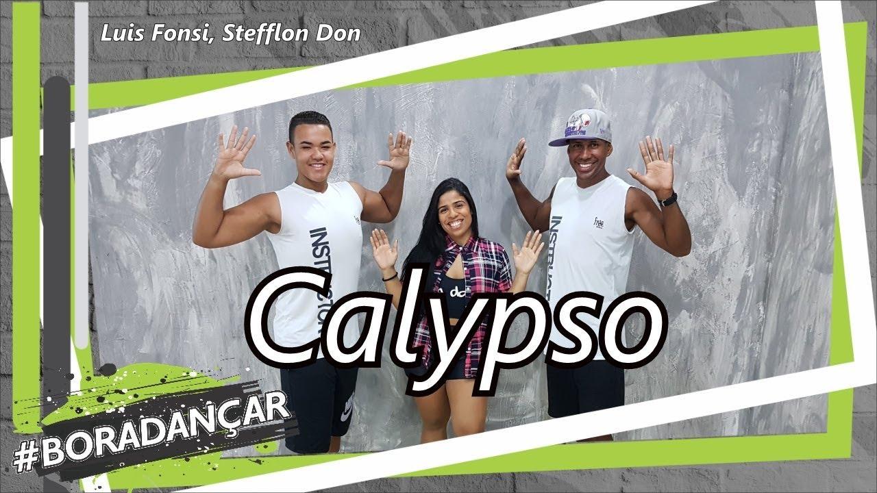 Calypso Luis Fonsi Stefflon Don Coreografia Marlon Alves Dance Mas Boradancar