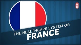 The Healthcare System of France