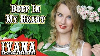 Ivana - Deep In My Heart (Original Song & Official Music Video)