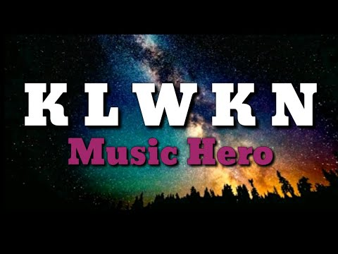 Klwkn Lyrics Music Hero Youtube