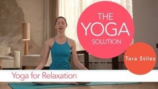 Yoga for Relaxation | The Yoga Solution With Tara Stiles