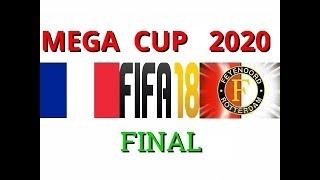 FIFA 18 Tournament MEGA CUP 2020 The final France Feyenoord Netherlands