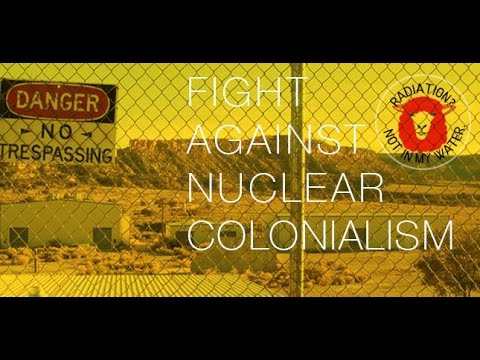 Indigenous Fight Against Nuclear Colonialism
