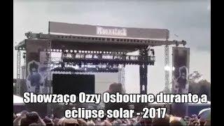 Baixar Ozzy tocando durante a eclipse solar - 2017 - Rádio 4 Tempos