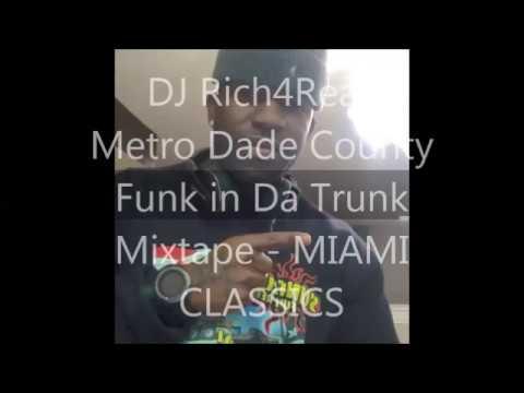Metro Dade County Funk in Da Trunk Mixtape MIAMI CLASSICS