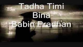 Tadha timi bina by Babin Pradhan