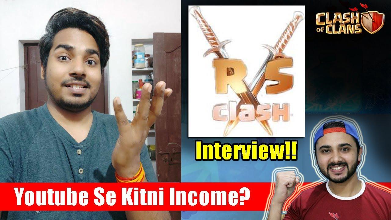 Youtube Se Kitni Income Hoti Hai? - @R S CLASH  Interview   Clash Of Clans