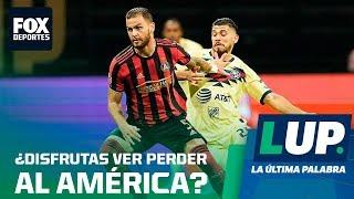 LUP: ¿Disfrutas ver perder al América?