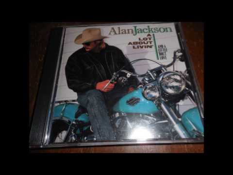 Alan Jackson - I Dont Need The Booze (to Get a Buzz On)