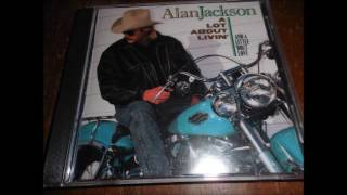 Watch Alan Jackson I Dont Need The Booze to Get A Buzz On video