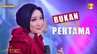 Anisa Rahma ft New Pallapa - Bukan Yang Pertama (Official Live Music)