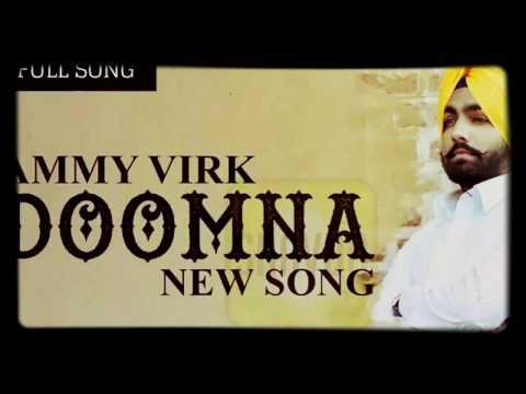 DOOMNA ( Full Song) Ammy Virk Brand New Punjabi Song 2017
