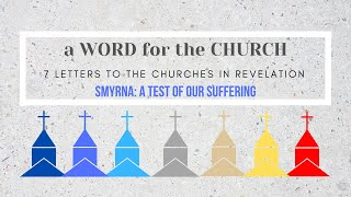 28/02/21 'A Word for the Church: Smyrna' Revelation 2: 8-11