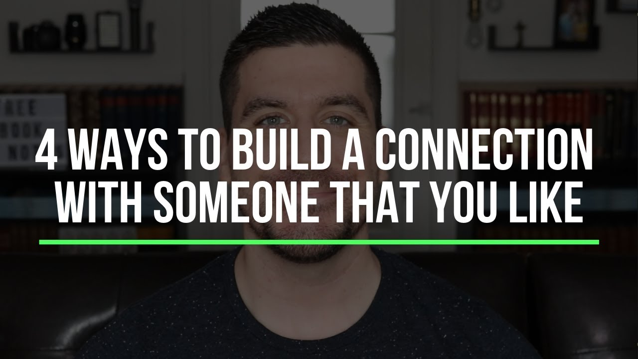 How to Make a Connection with Someone You Like (4 Christian Relationship Tips)