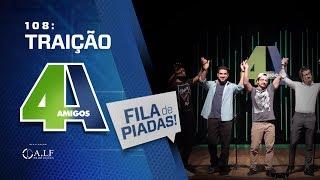 FILA DE PIADAS - TRAIÇÃO - #108