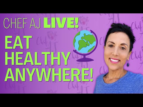 How to Eat Healthfully - ANYWHERE!