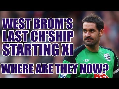 West Brom's LAST Championship Starting XI: Where Are They Now?