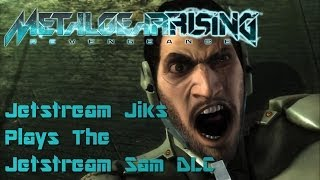 Jestream Jiks Plays The Jetstream Sam DLC - Metal Gear Rising: Revengeance | Too Much Gaming