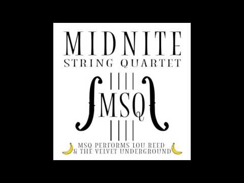 Satellite of Love - MSQ Performs Lou Reed by Midnite String Quartet