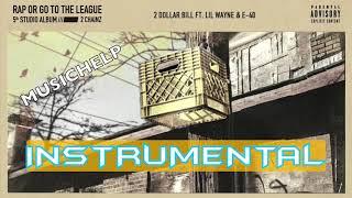 2 Chainz - 2 Dollar Bill feat. Lil Wayne & E-40 INSTRUMENTAL (Prod. by MUSICHELP)