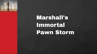 Marshall's Immortal Pawn Storm