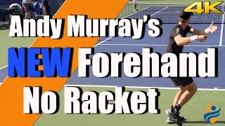 Andy Murray's NEW Forehand | No Racket | 4K