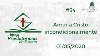 Amar a Cristo incondicionalmente - Jo.13.1
