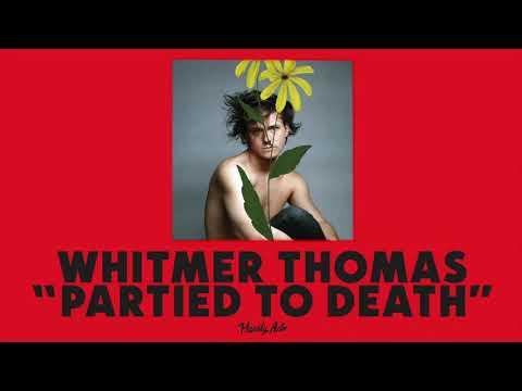 """Whitmer Thomas - """"Partied to Death"""""""