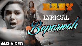'Beparwah' Full Song with Lyrics   Meet Bros Anjjan   Baby - Releasing on 23rd January 2015