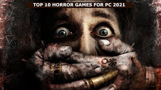 TOP 10 HORROR GAṀES FOR PC 2021