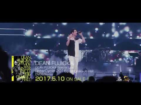 DEAN FUJIOKA Special Live 「InterCycle 2016」at Osaka-Jo Hall Trailer
