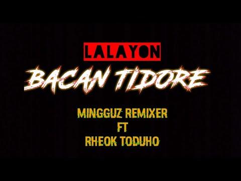 Download Lalayon [[ bacan tidore  rheok ft mingguz remixer rmc 2k20