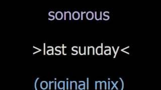 Sonorous - Last Sunday (Original Mix)