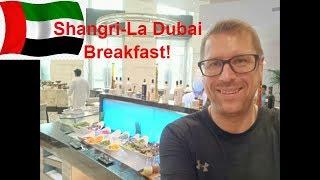 Shangri La Hotel Dubai   Breakfast Buffet 2019!