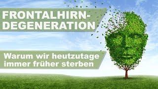 Frontalhirndegeneration - Entzündungsaltern als Epidemie des 21. Jahrhunderts | Dr. Ingfried Hobert