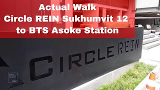 Actual Walk From Circle REIN Sukhumvit 12 to BTS Asoke ...