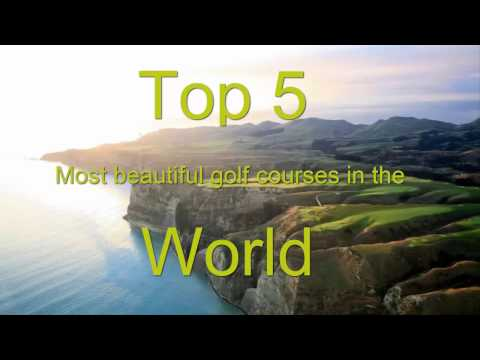 Top 5 Most Beautiful Golf Courses in the World