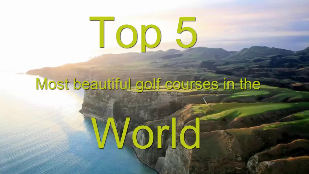 Beautiful golf courses in the world