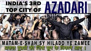 INDIA'S TOP 3RD CITY OF AZADARI ?॥मातमे शह से हिला दो ये ज़मी   Matam-E-Shah Sy Hilado Ye Zame॥2019