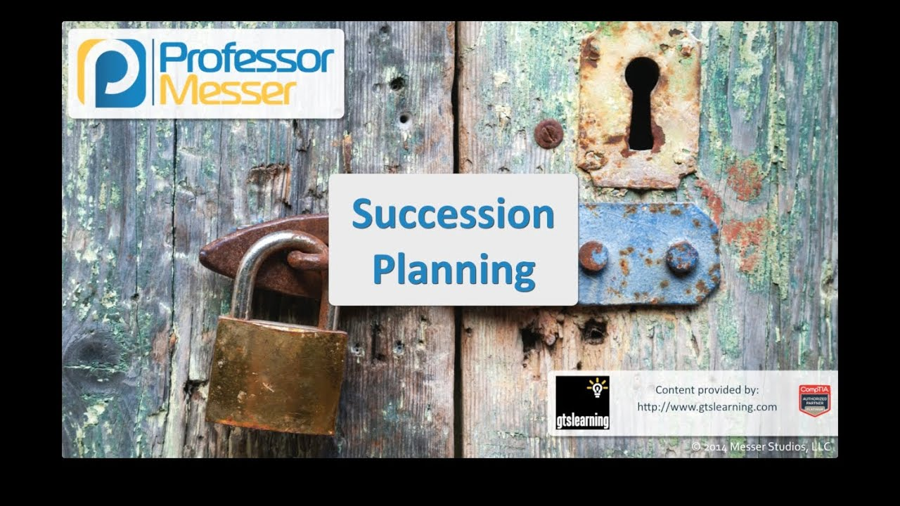 Succession Planning - CompTIA Security+ SY0-401: 2.8