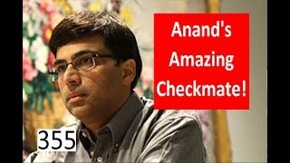 Anand's Amazing Checkmate!