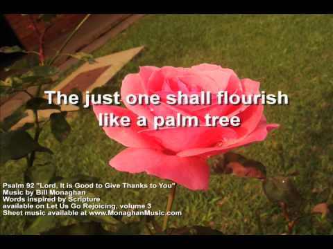 Lord it is Good to Give Thanks to You Psalm 92 by Bill Monaghan LYRIC VIDEO