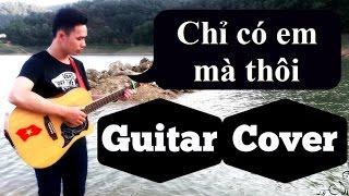 Chỉ có em mà thôi - Ba chú bộ đội (Guitar cover)