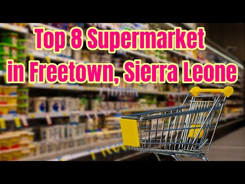 Top 8 Supermarket in Freetown, Sierra Leone [2021]