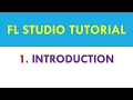FL Studio 12 Tutorial - 01 - Introduction