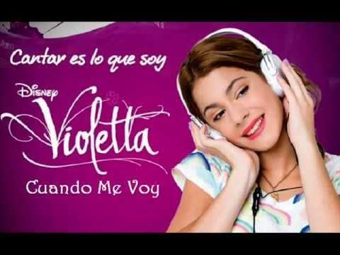 Violetta (Cantar Es Lo Que Soy)-Cuando Me Voy.