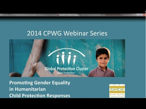CPWG 2014 Webinar Series - Promoting Gender Equality in  Humanitarian Child Protection Responses
