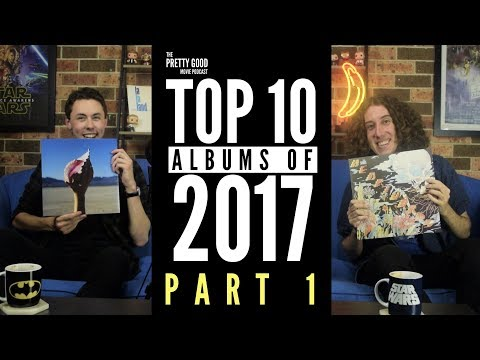 Top 10 Albums Of 2017 | Part 1