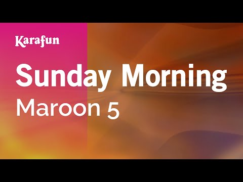 Karaoke Sunday Morning  Maroon 5 *
